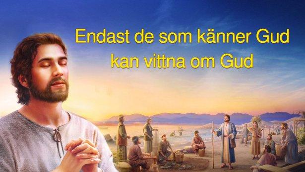 Endast de som känner Gud kan vittna om Gud